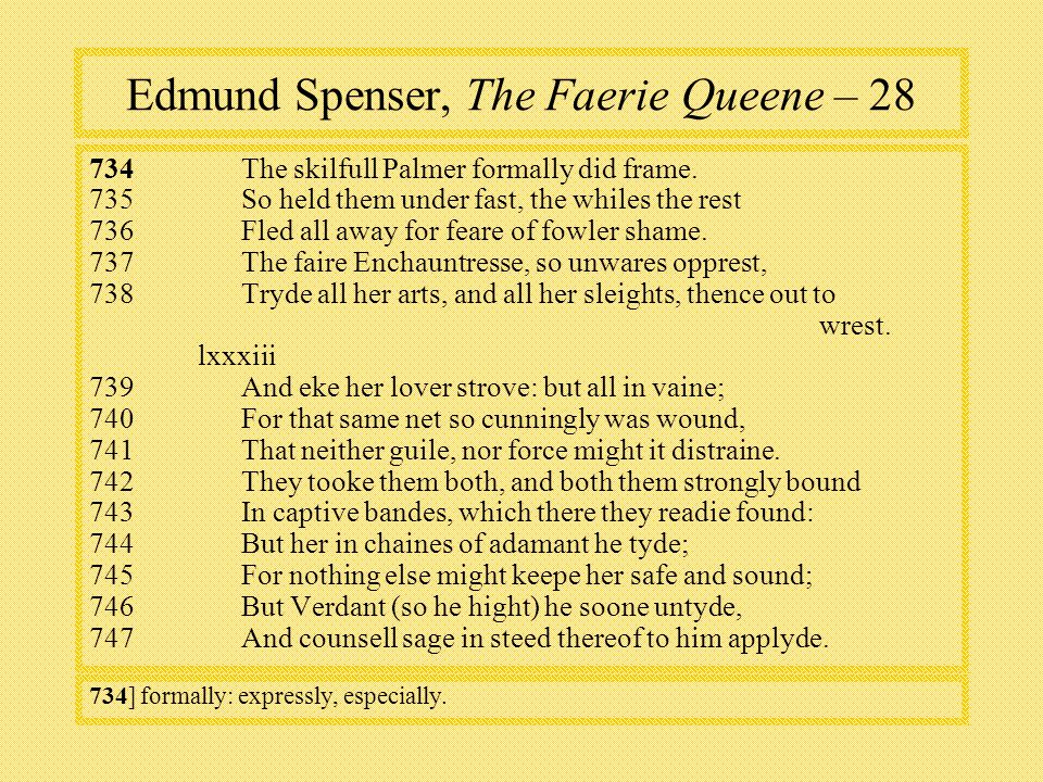 Edmund Spenser, The Faerie Queene – The skilfull Palmer formally did frame.