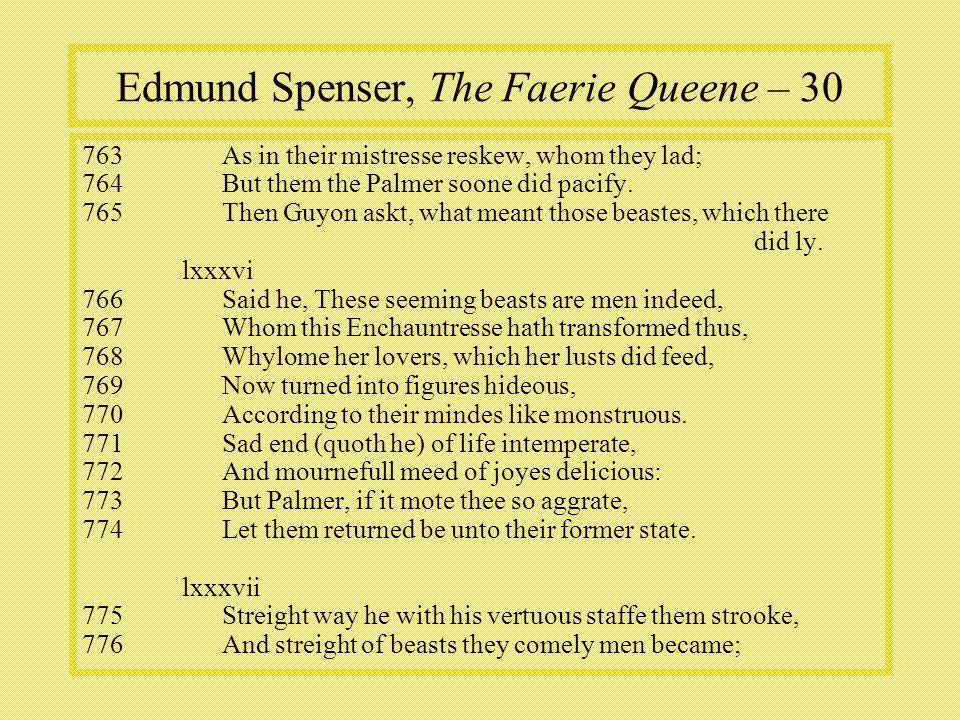 Edmund Spenser, The Faerie Queene – As in their mistresse reskew, whom they lad; 764But them the Palmer soone did pacify.