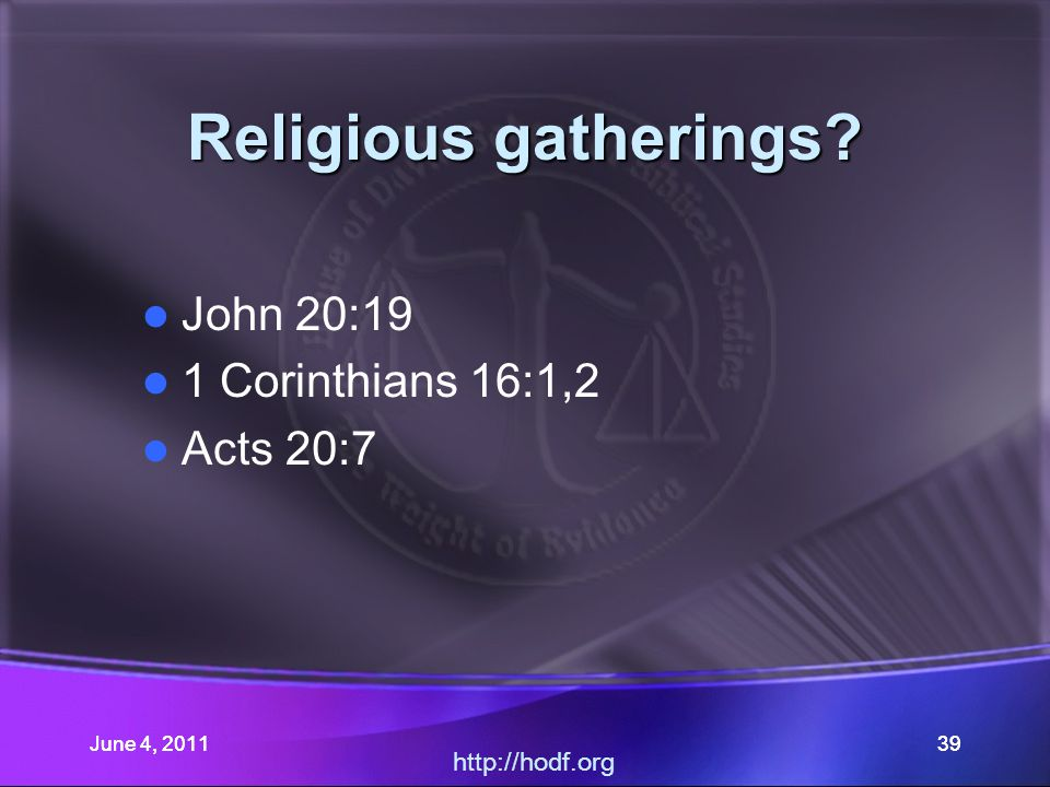 June 4, 201139 Religious gatherings.