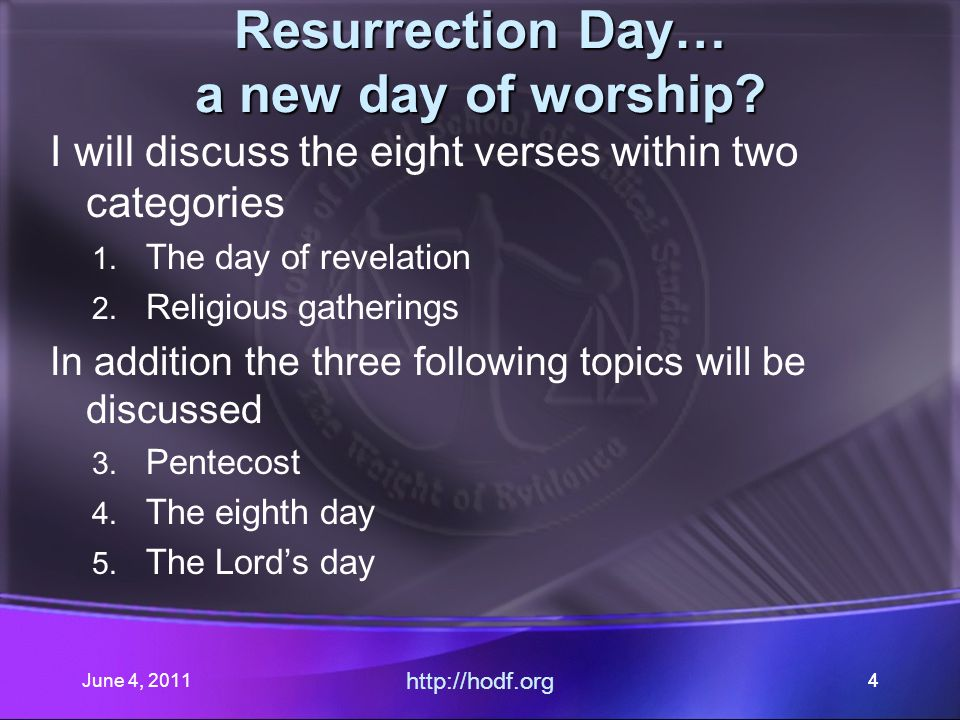June 4, 201135 The day of revelation 1Corinthians 15:20 But now is the Messiah risen from the dead, and become the firstfruits of them that slept.