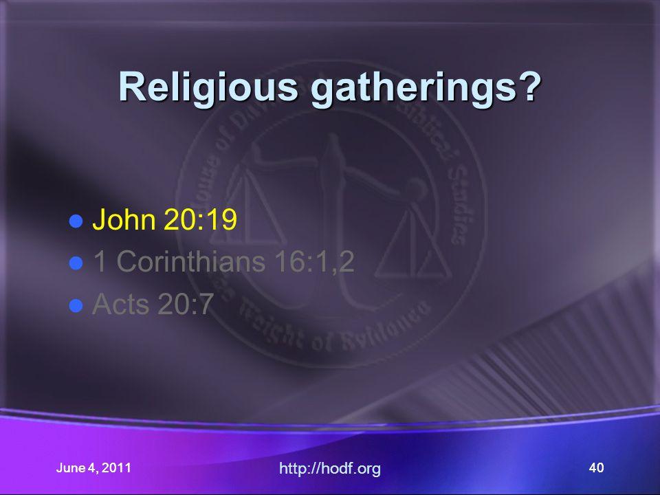 June 4, 201140 Religious gatherings.