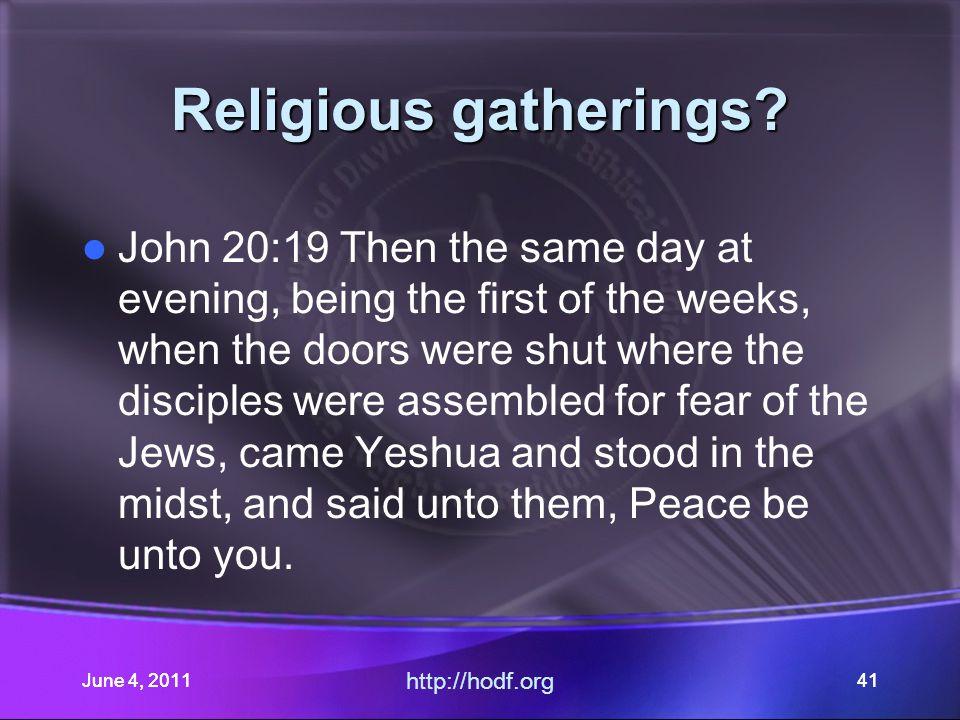 June 4, 201141 Religious gatherings.