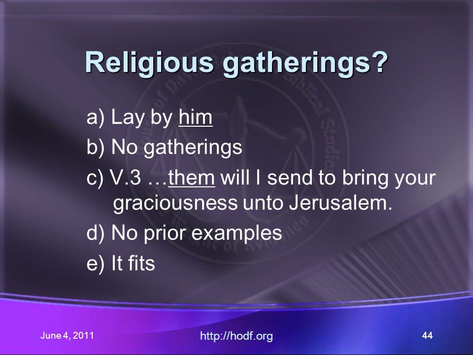 June 4, 201144 Religious gatherings.
