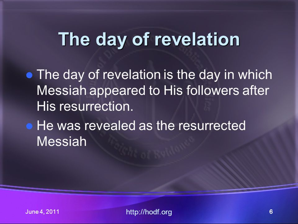 June 4, 201117 The day of revelation While they were journeying, angels came and rolled away the stone.