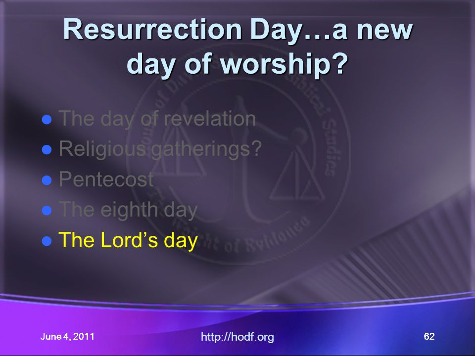 June 4, 201162 Resurrection Day…a new day of worship.