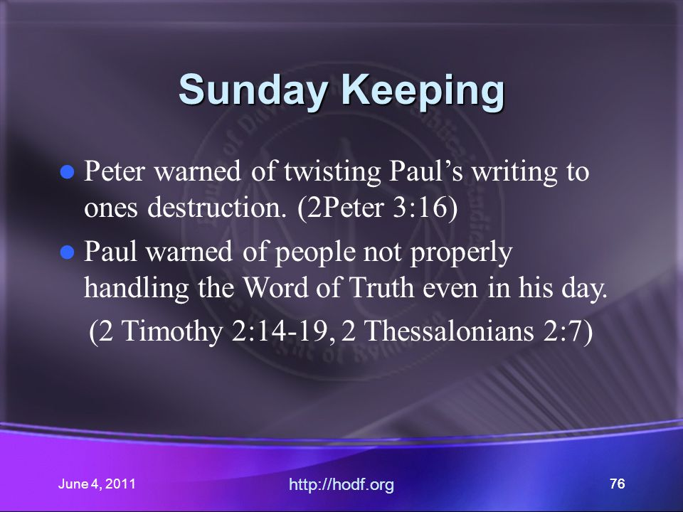 June 4, 201176 Sunday Keeping Peter warned of twisting Paul's writing to ones destruction.