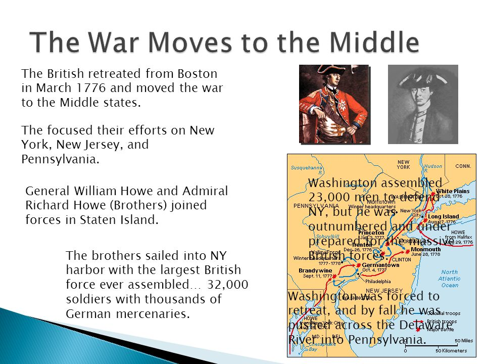 The British retreated from Boston in March 1776 and moved the war to the Middle states.