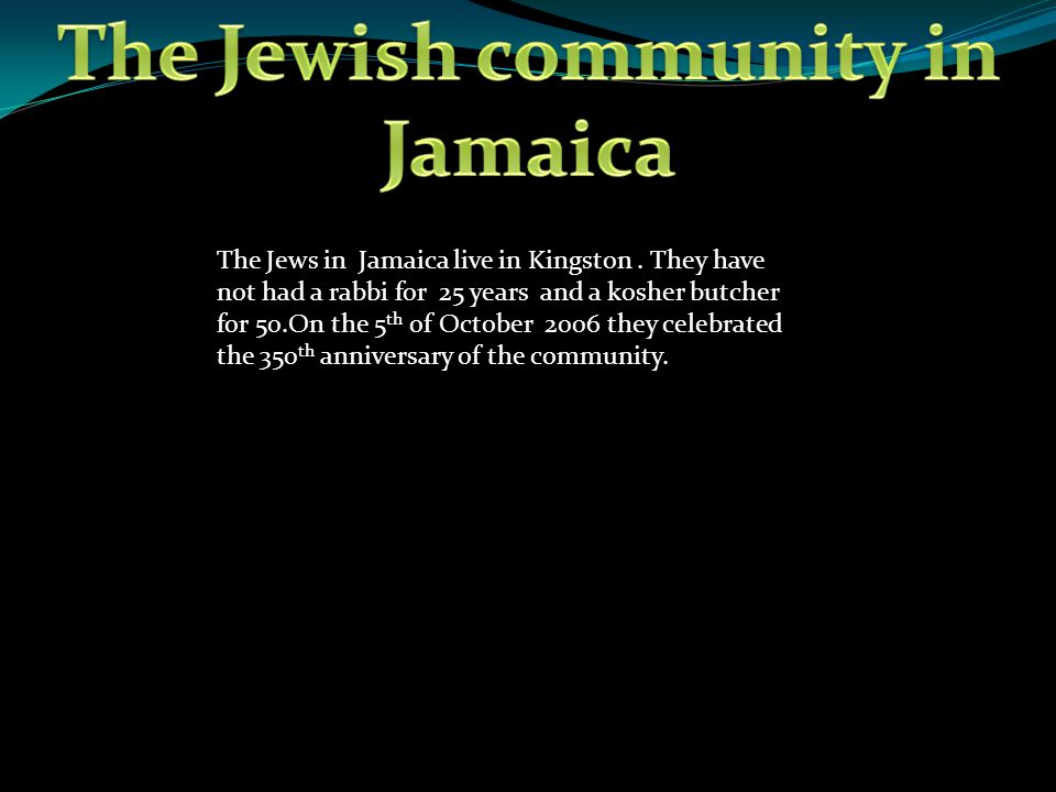 The Jews in Jamaica live in Kingston.