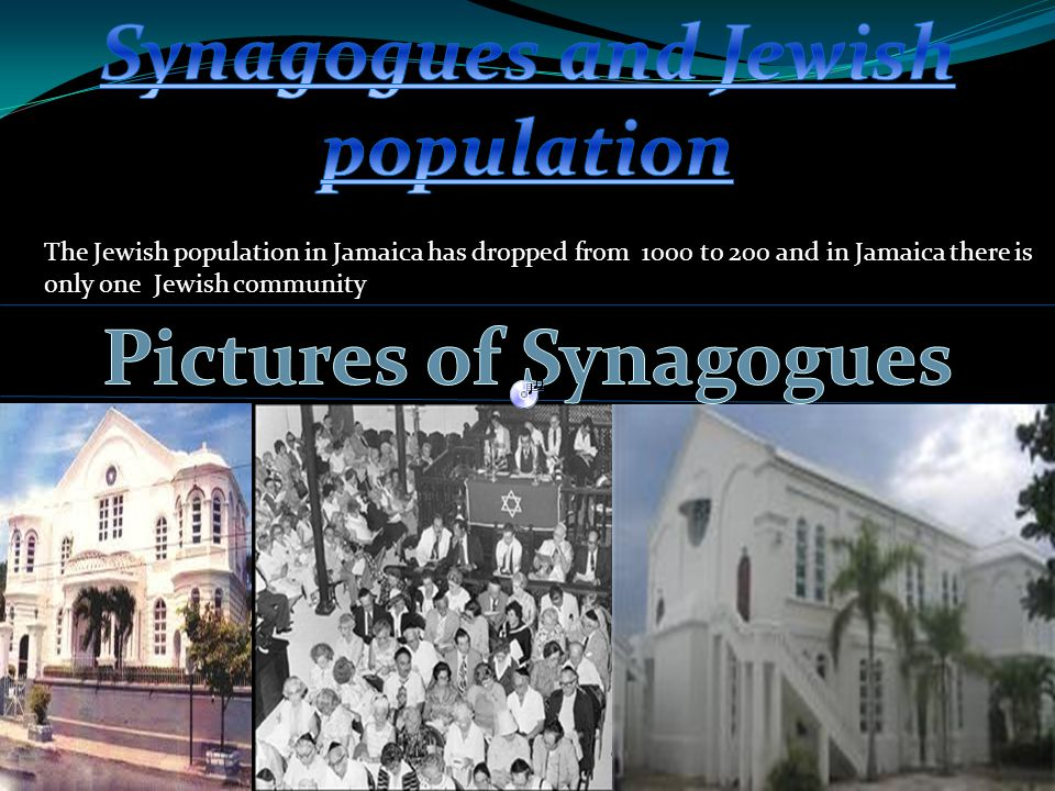 The Jewish population in Jamaica has dropped from 1000 to 200 and in Jamaica there is only one Jewish community