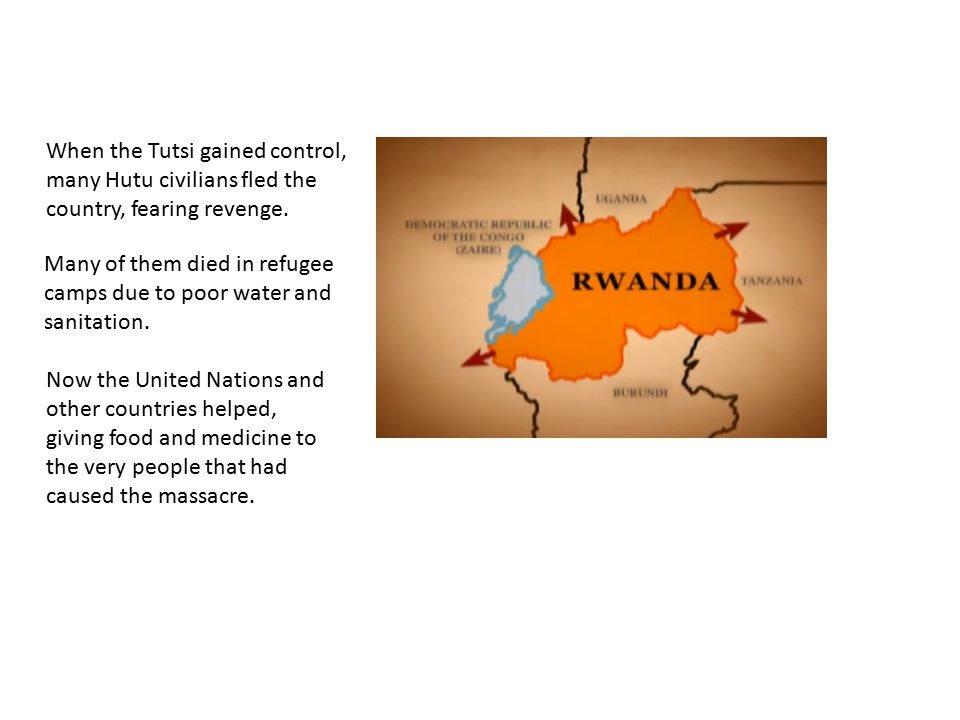 When the Tutsi gained control, many Hutu civilians fled the country, fearing revenge.