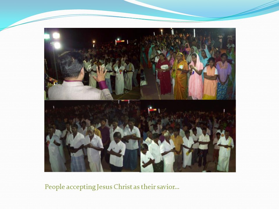 People accepting Jesus Christ as their savior…