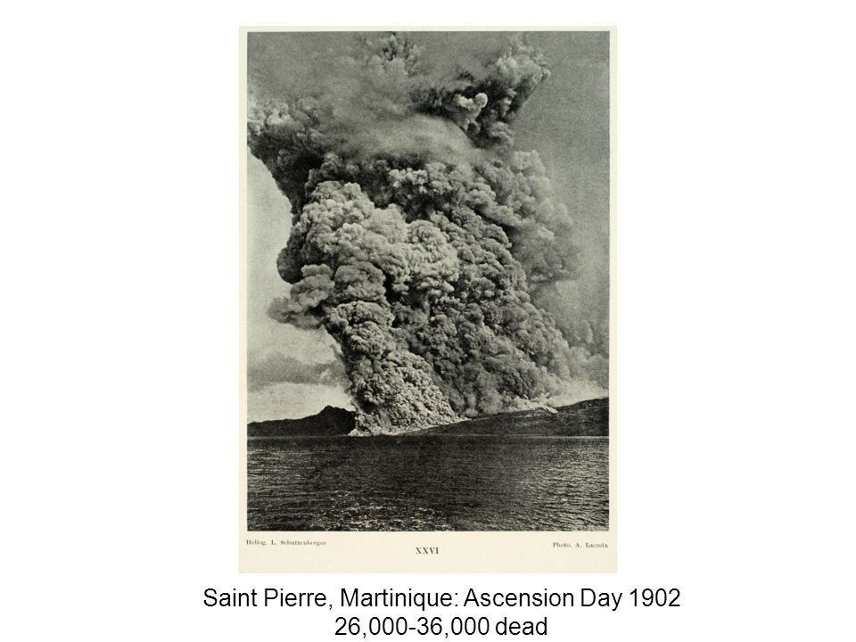Saint Pierre, Martinique: Ascension Day ,000-36,000 dead
