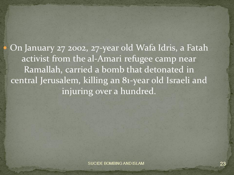 22 Wafa Idrees was the first female Shaheeda. Martyrdom is a privilege she said softly.