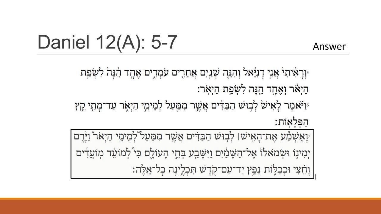 Daniel 12(A): 5-7 Answer