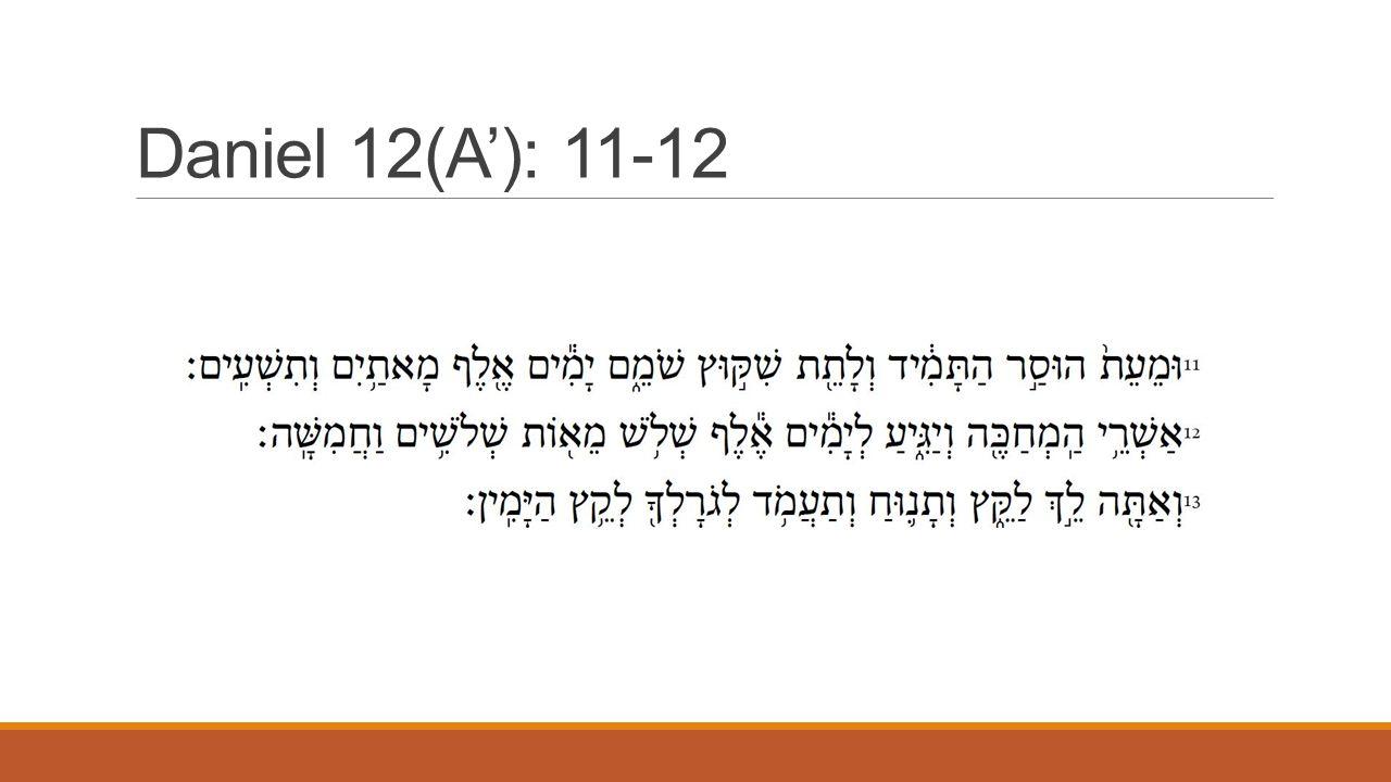 Daniel 12(A'): 11-12