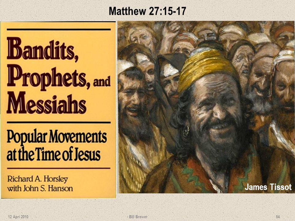 Matthew 27:15-17 - Bill Brewer 54 12 Apri 2010 James Tissot