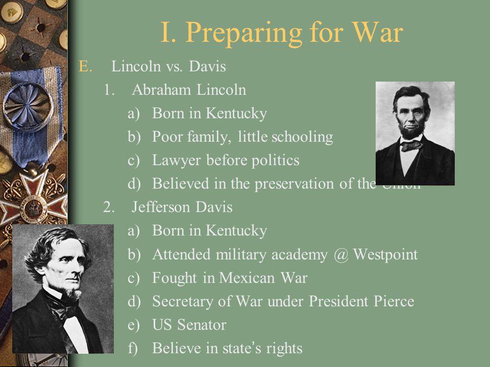 I. Preparing for War E.Lincoln vs.