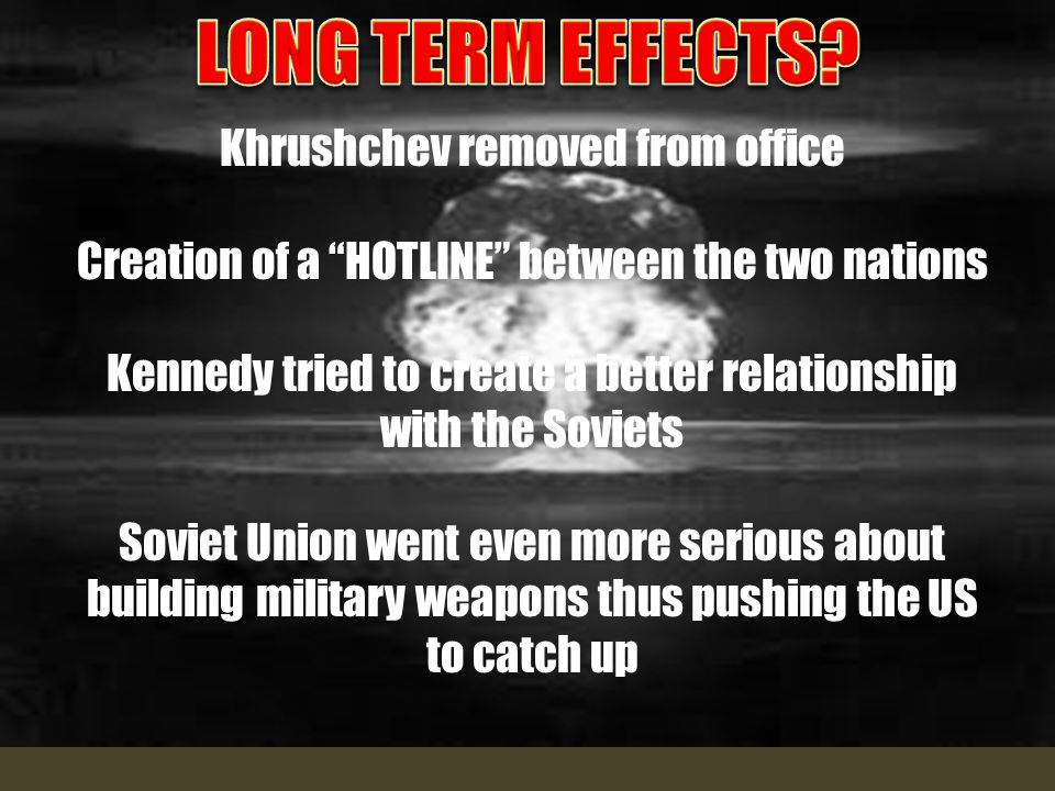 On October 28 th, 1962 Nikita Khrushchev finally flinched Back channel negotiations had been going on continuously Soviets agreed to pull missiles out of Cuba US agreed to end the quarantine and not invade the island US also agreed to remove some missiles pointed at the Soviet Union in Turkey (were going to anyway, but made Khrushchev look like he got something from the US)