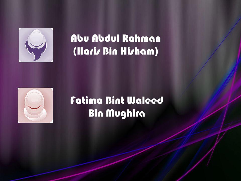 Fatima Bint Waleed Bin Mughira Abu Abdul Rahman (Haris Bin Hisham)