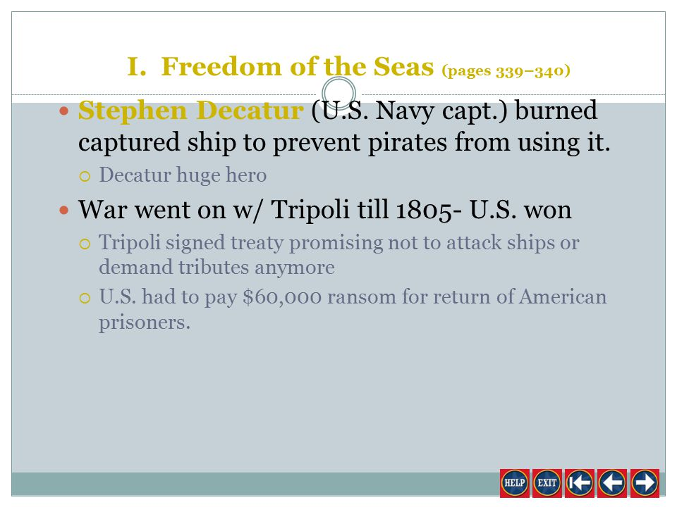 Tripoli asked for bigger bribe in early 1800s  Jefferson refused  Tripoli declared war on U.S.