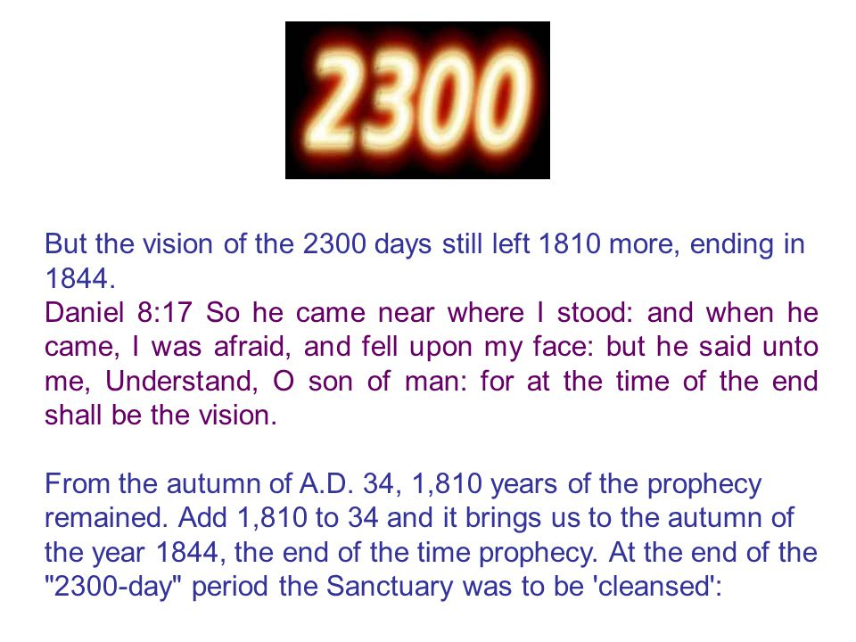 But the vision of the 2300 days still left 1810 more, ending in 1844.