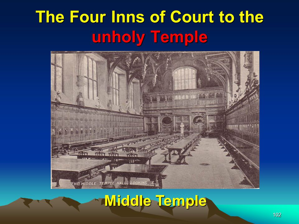 102 The Four Inns of Court to the unholy Temple Middle Temple