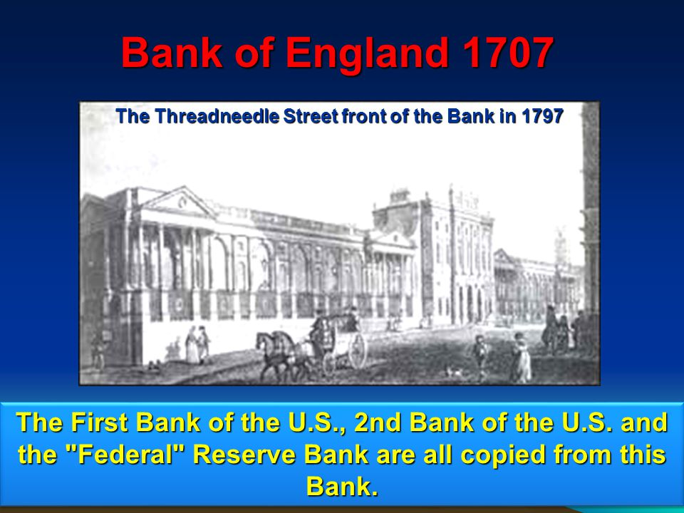 150 Bank of England 1707 The First Bank of the U.S., 2nd Bank of the U.S.