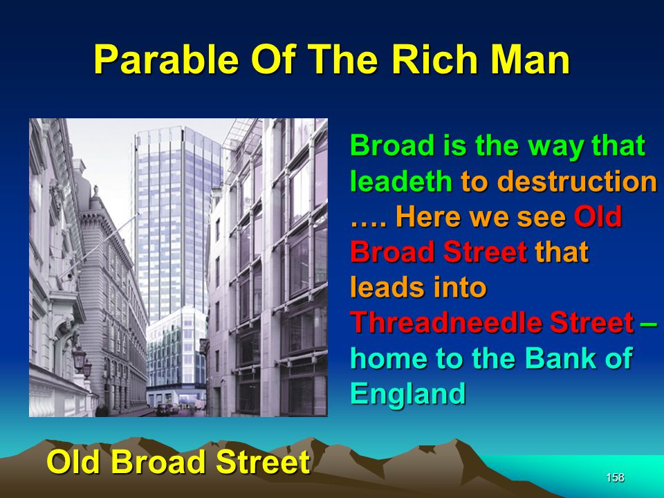 158 Parable Of The Rich Man Broad is the way that leadeth to destruction ….