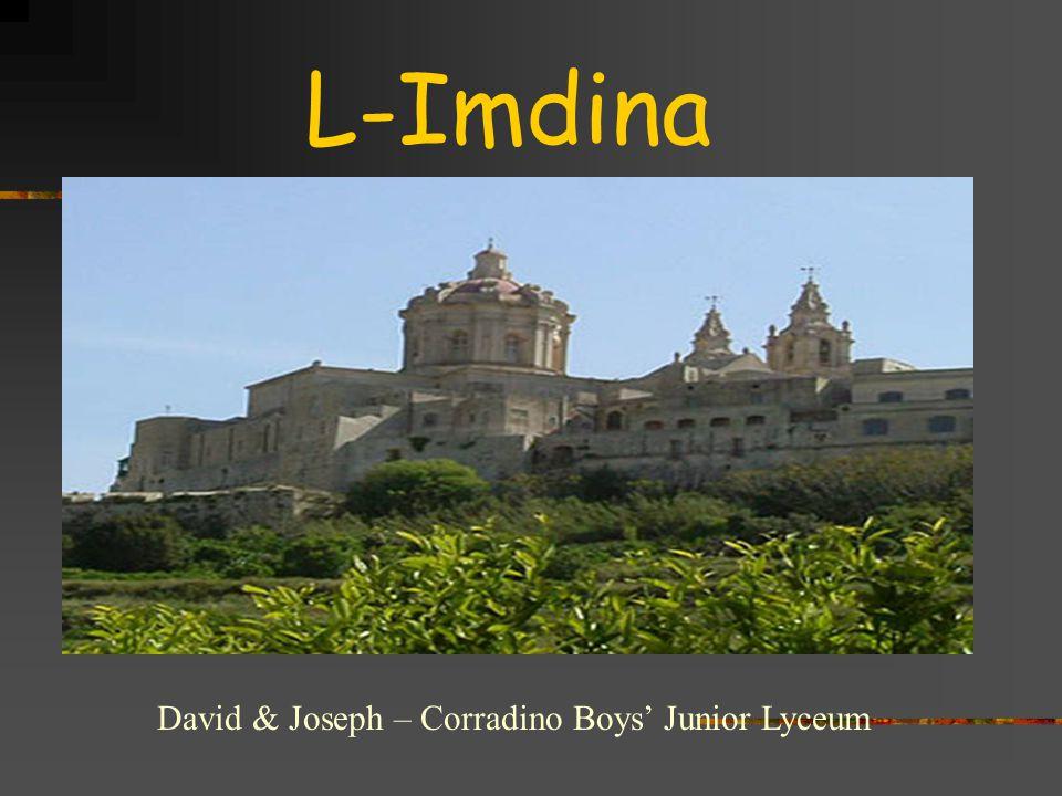 L-Imdina L-Imdina qiegħda fuq għolja allura tidher minn kullimkien.