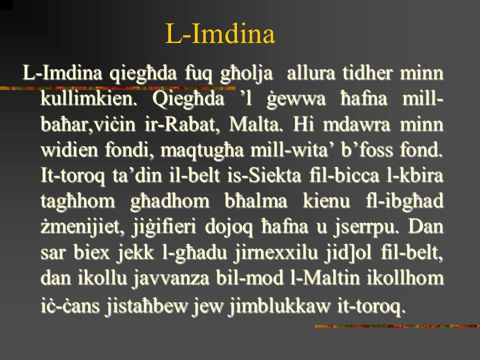 Minn fejn [ie l-isem.Ir-Rumani,li għammru fiha kienu jisibu frott, ħxejjex u għasel bnin.