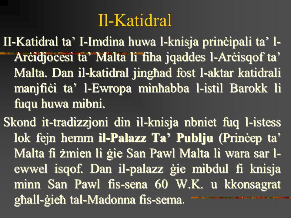 Il-Katidral Matul il-ħakma ta' l-Għarab mill-870 sa 1090, il- knisja ġiet miċħuda, iżda l-famuż Konti Ruġġieru (Normann) wara li ħeles il-gżira tagħna mill-gvern ħażin, waqqafha mill-ġdid, poġġa Isqof u tahom ukoll somma kbira.