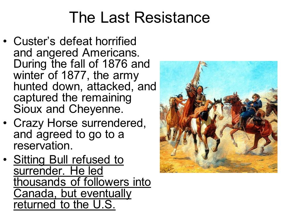 The Last Resistance Custer's defeat horrified and angered Americans.