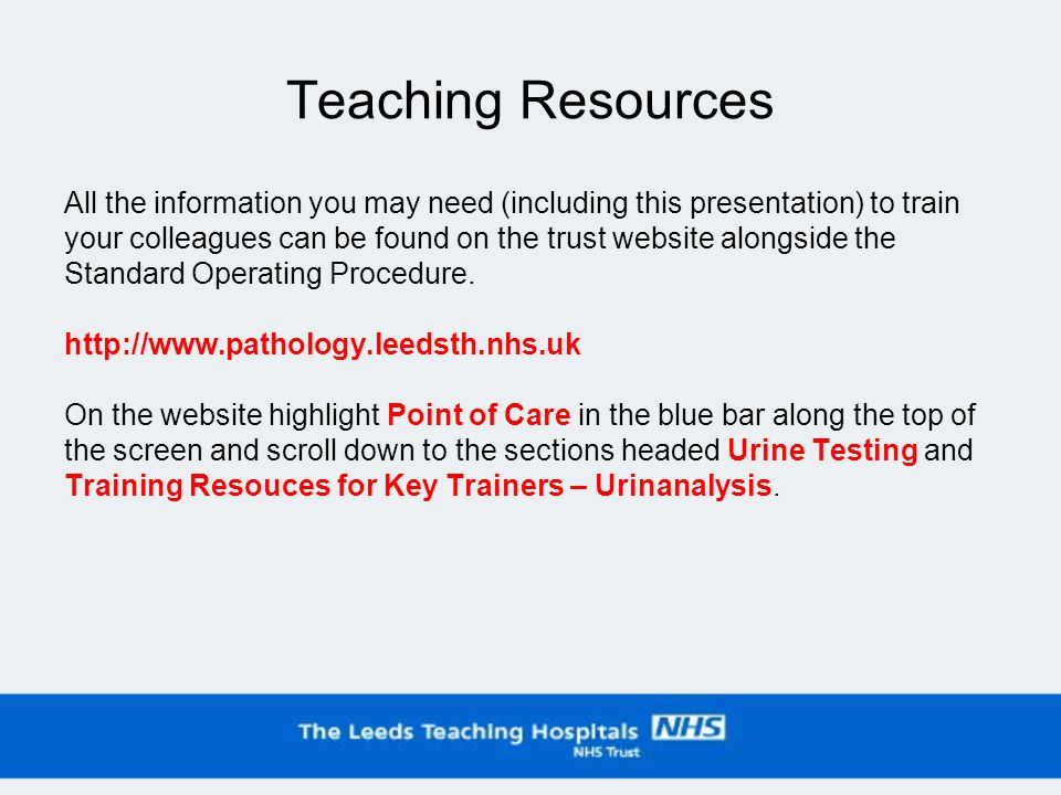Teaching Resources All the information you may need (including this presentation) to train your colleagues can be found on the trust website alongside the Standard Operating Procedure.