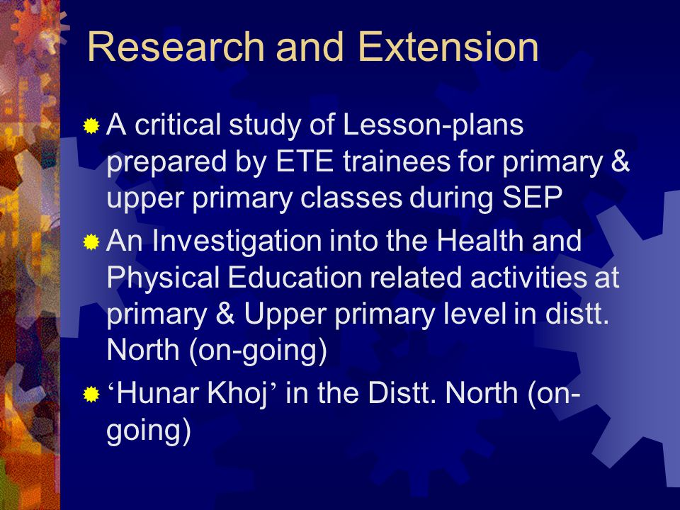 Research and Extension  A critical study of Lesson-plans prepared by ETE trainees for primary & upper primary classes during SEP  An Investigation i