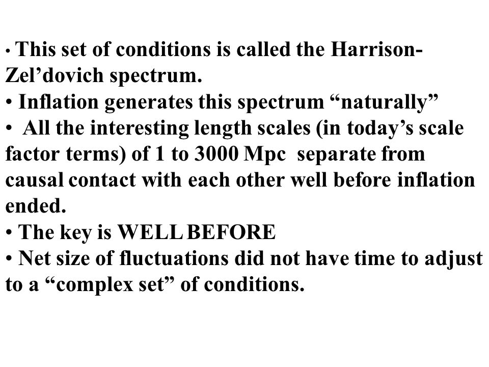 This set of conditions is called the Harrison- Zel'dovich spectrum.
