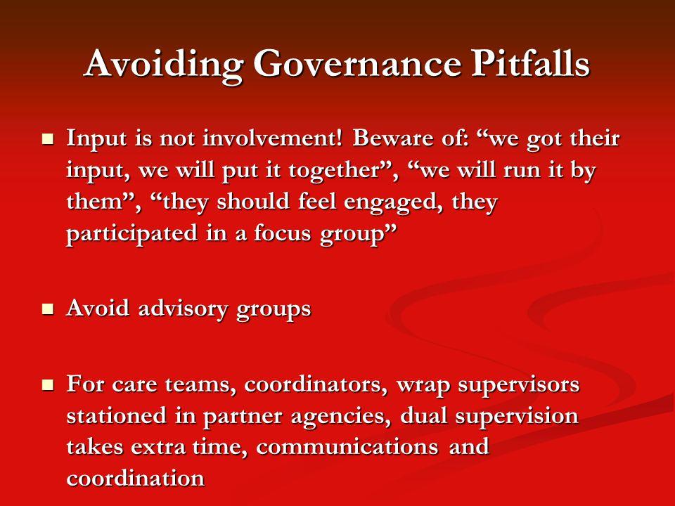 Avoiding Governance Pitfalls Input is not involvement.