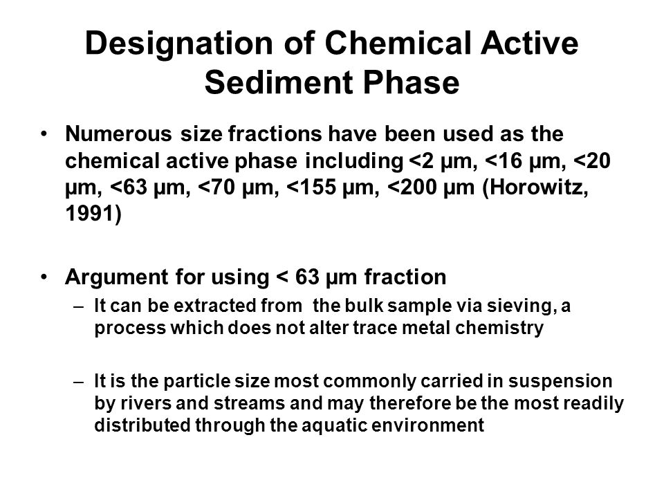 Designation of Chemical Active Sediment Phase Numerous size fractions have been used as the chemical active phase including <2 µm, <16 µm, <20 µm, <63