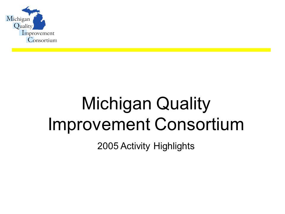Michigan Quality Improvement Consortium 2005 Activity Highlights