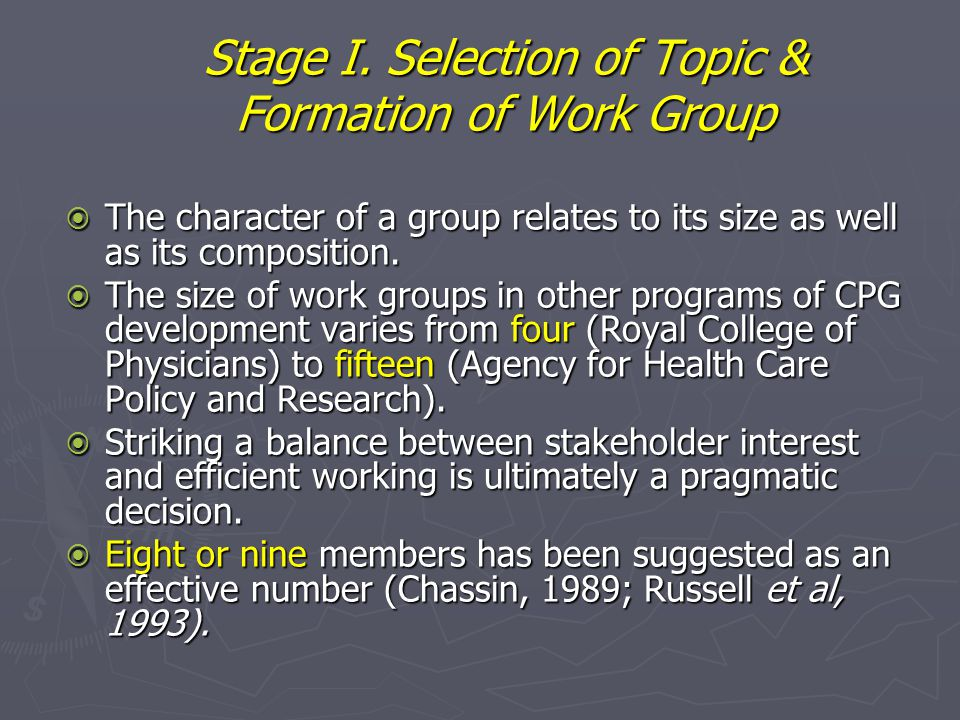Stage I. Selection of Topic & Formation of Work Group  The character of a group relates to its size as well as its composition.  The size of work gr