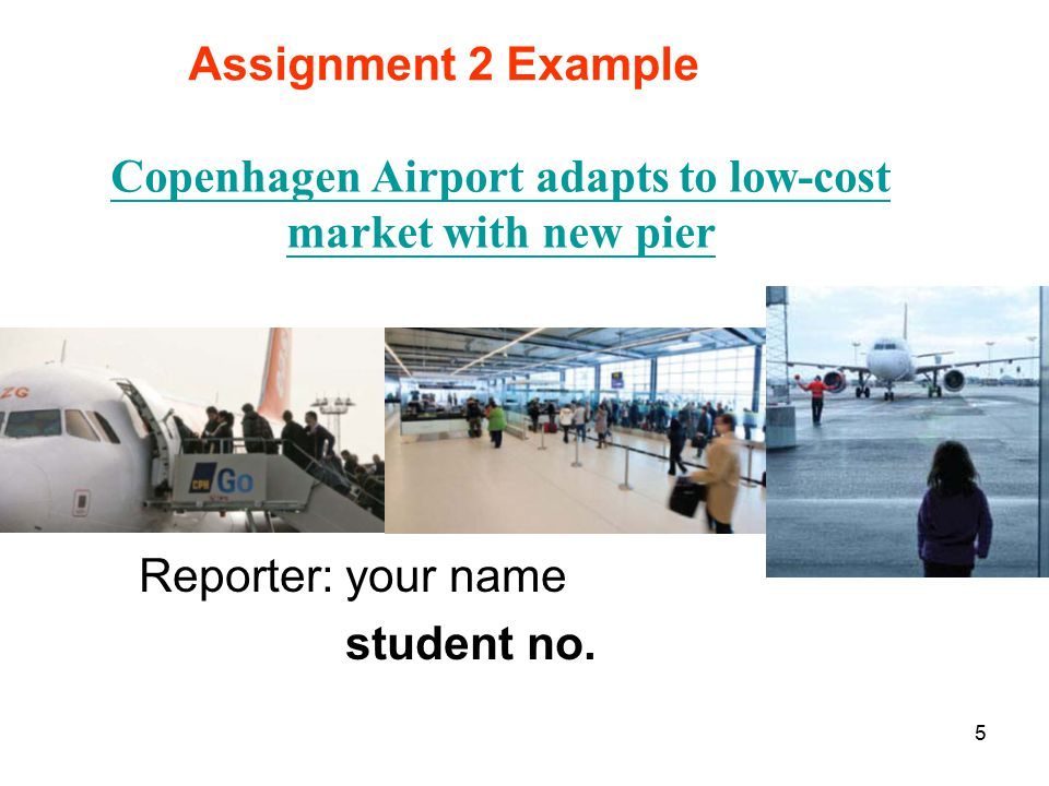 5 Copenhagen Airport adapts to low-cost market with new pier Reporter: your name student no.
