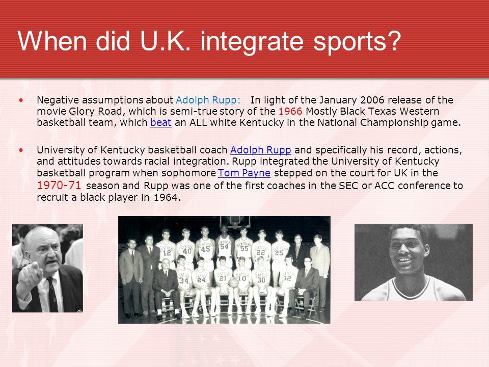 When did U.K.integrate sports.