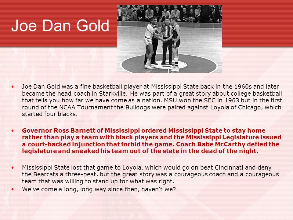 Who was Joe Dan Gold.
