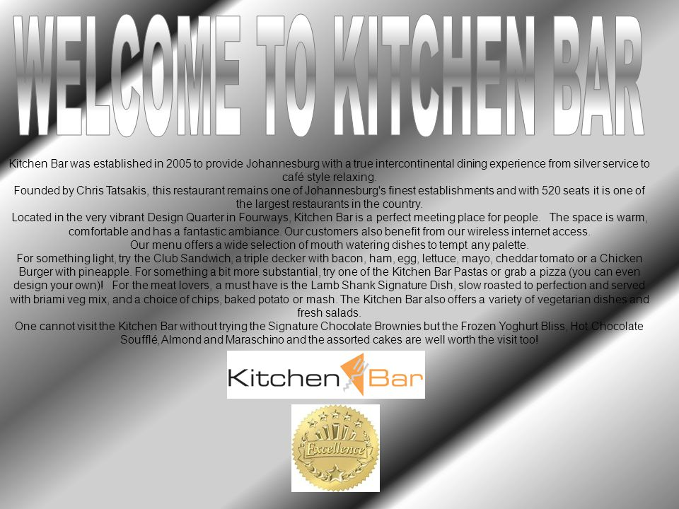 Kitchen Bar was established in 2005 to provide Johannesburg with a true intercontinental dining experience from silver service to café style relaxing.