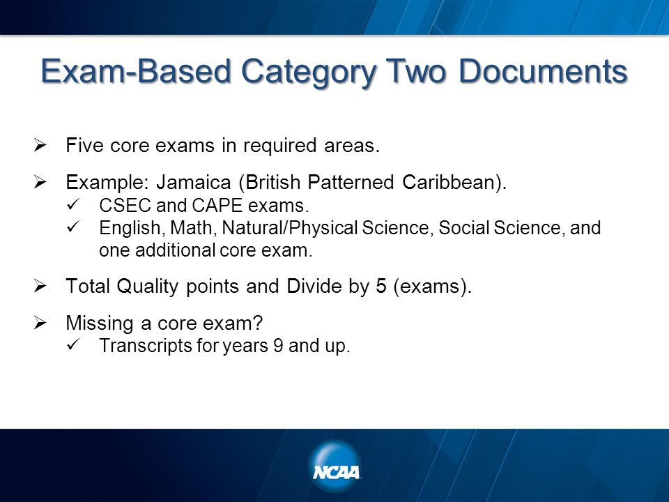 Exam-Based Category Two Documents  Five core exams in required areas.
