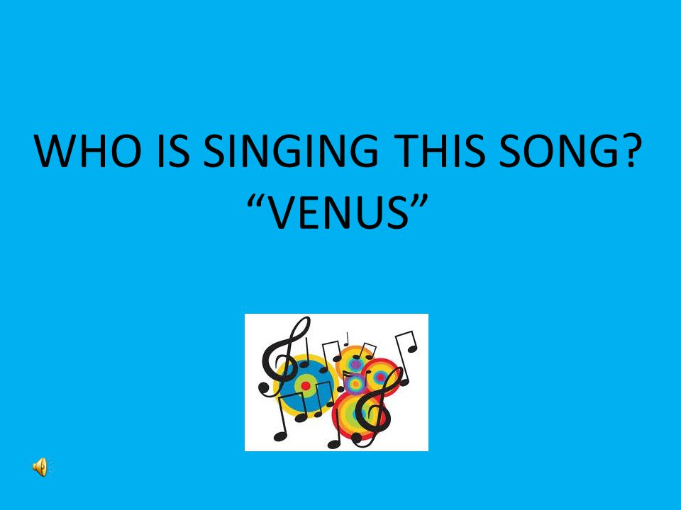 WHO IS SINGING THIS SONG VENUS
