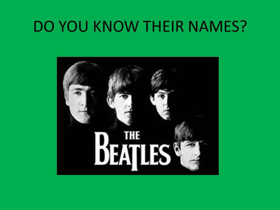 DO YOU KNOW THEIR NAMES
