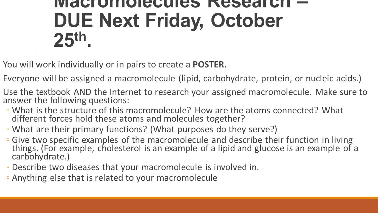 Macromolecules Research – DUE Next Friday, October 25 th.