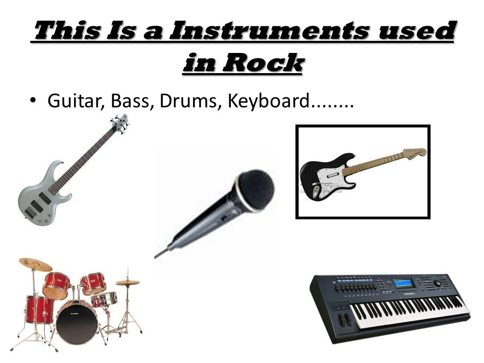 This Is a Instruments used in Rock Guitar, Bass, Drums, Keyboard........
