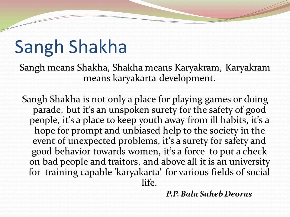Sangh Shakha Sangh means Shakha, Shakha means Karyakram, Karyakram means karyakarta development.