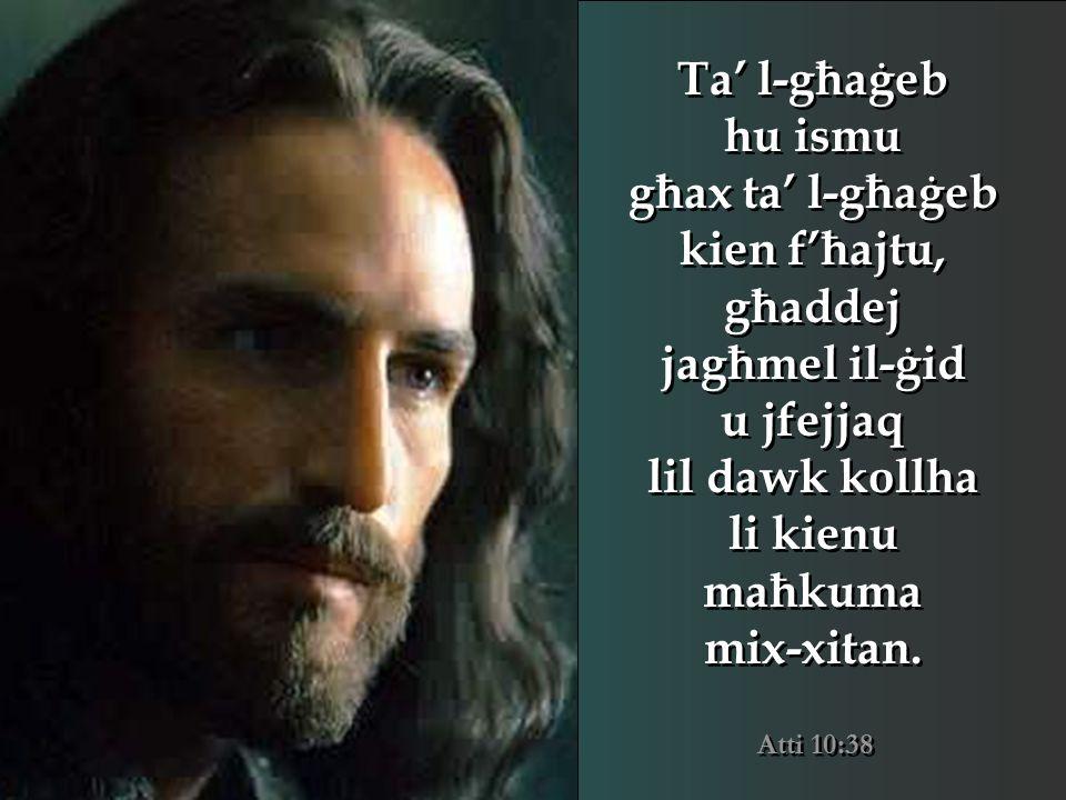 Isaija 9:5 Għax tweldina tifel, ingħatalna iben; is-setgħa tkun fuq spallejh, u jsemmuh… Kunsillier ta' l-Għaġeb, Alla Setgħan, Missier għal dejjem, Prinċep tas-Sliem .